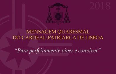 Mensagem do Cardeal-Patriarca para a Quaresma de 2018