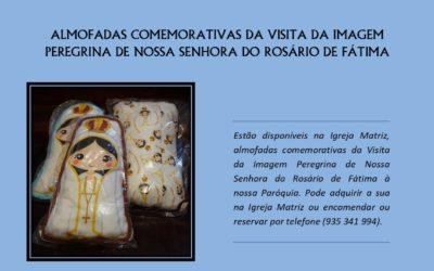 Almofadas Comemorativas da visita da Imagem Peregrina de Nossa Senhora do Rosário de Fátima