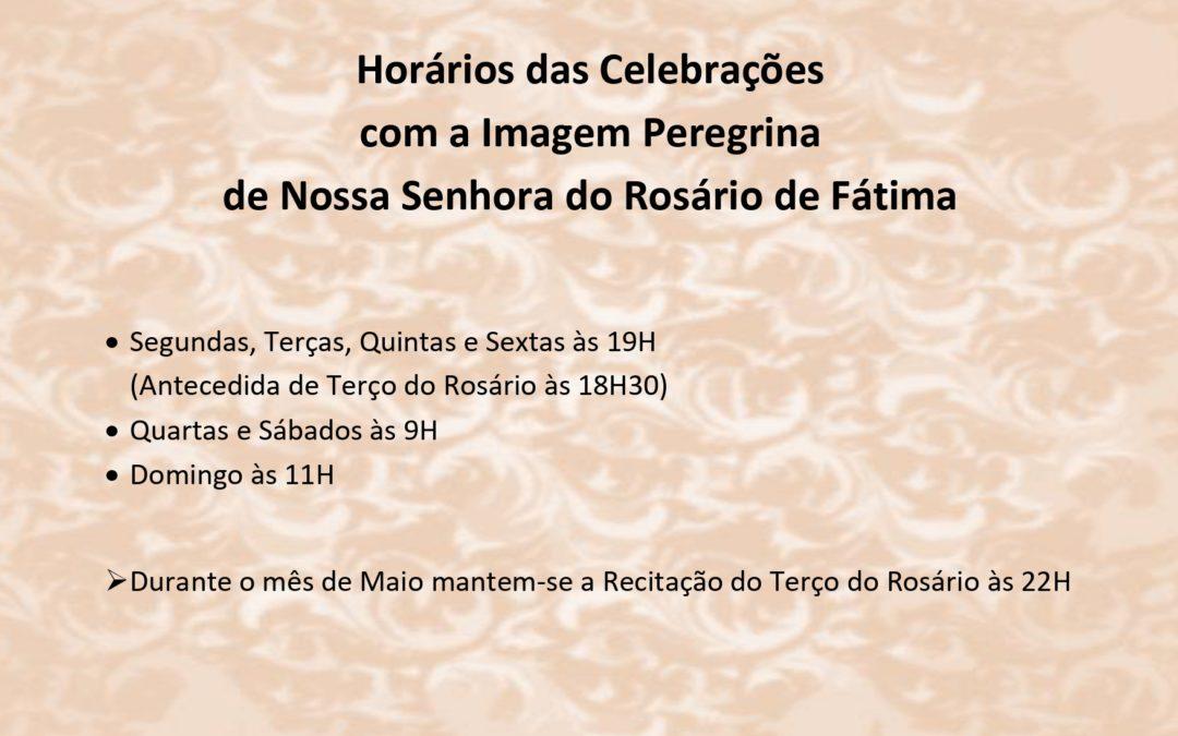 Horários das Celebrações com a Imagem Peregrina de Nossa Senhora do Rosário de Fátima
